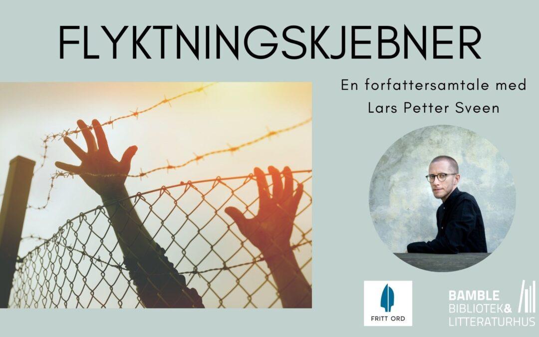 Flyktningskjebner – en forfattersamtale med Lars Petter Sveen