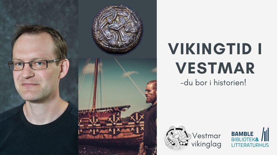 Vikingtid i Vestmar -du bor i historien!